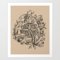 "not all those who wander are lost Art Prints featuring ""Not all those who wander are lost"" by Rose24601"