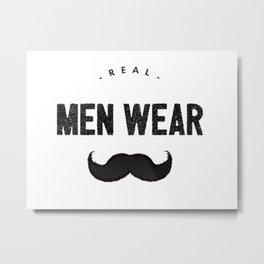 Real Men Wear Mustaches Metal Print