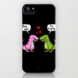 T-Rex Dinosaur Hug Me Cute Couple Joke iPhone Case