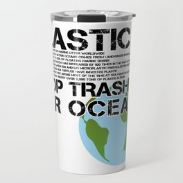Anti Plastic Ocean Water Pollution Facts Protest (Read Fine Print) Travel Mug