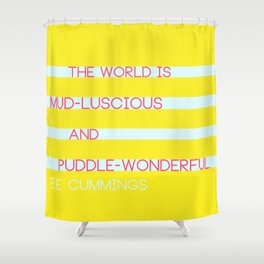 Puddle Wonderful Shower Curtain