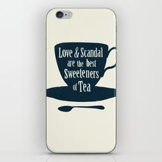 Love & Scandal are the Best Sweeteners of Tea iPhone & iPod Skin