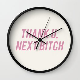 Thank U, Next Bitch Wall Clock