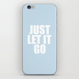 Just Let It Go Blue iPhone Skin