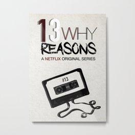 13 Reasons Why Metal Print