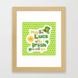 Luck of The Irish: Happy St Patrick's Day Framed Art Print