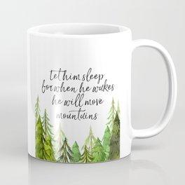 Let Him Sleep For When He Wakes He Will Move Mountains, Art Print, Nursery Decor Coffee Mug