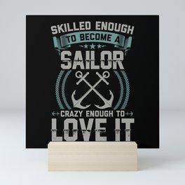 Skilled Enough To Become A Sailor | Sailing Gift Mini Art Print