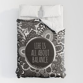 Life is all about balance Comforters