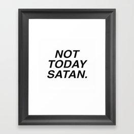 Not today Framed Art Print