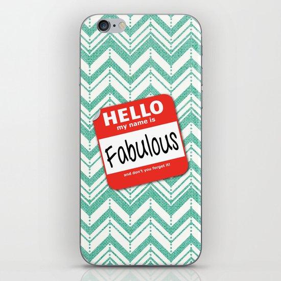 Hello My Name Is.... Fabulous!  iPhone & iPod Skin