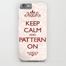 Keep Calm and Pattern On iPhone 6s Slim Case