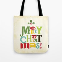 merry christmas Tote Bags featuring Merry Christmas! by Noonday Design