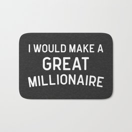 A Great Millionaire Funny Quote Bath Mat