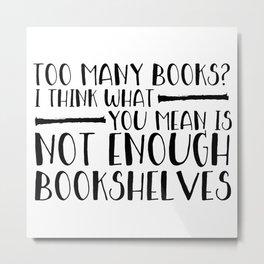 Too Many Books? (Lines) Metal Print