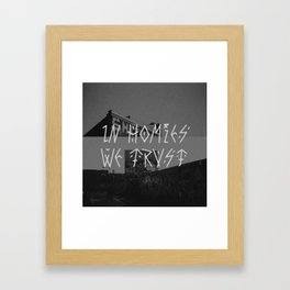 In homies we trust Framed Art Print