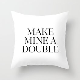 Make Mine A Double, Whiskey Bar Sign, Celebrate Life Quote, Drink Print, Bar Wall Art Throw Pillow