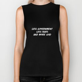 Less Government Less Taxes and More God T-Shirt Biker Tank