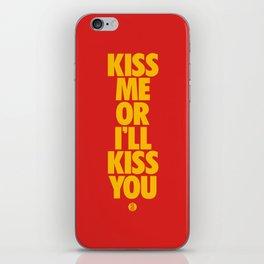 Kiss Me Or I'll Kiss You iPhone Skin