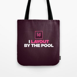 I layout by the Pool Tote Bag