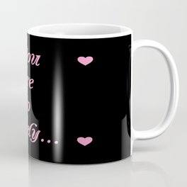 you are so lovely-love,beauty,gorgeous,romantic,compliment,self-esteem,beautiful,women,girly,lovely Coffee Mug