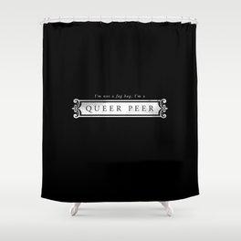 Queer peer Shower Curtain