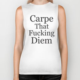Carpe That Fucking Diem, Pretty Funny Quote Biker Tank