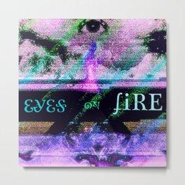 Eyes on Fire Metal Print