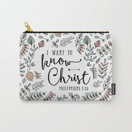 """""""I Want to Know Christ"""" Bible Verse - Color Carry-All Pouch"""