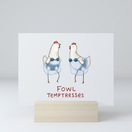 Fowl Temptresses Mini Art Print