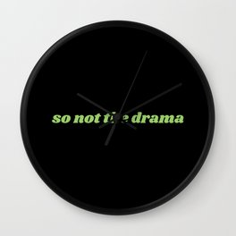 so not the drama (black) Wall Clock