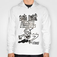 alcohol Hoodies featuring let's drink alcohol by Mercy