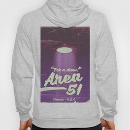 """""""For A Show"""" Area 51 - Nevada U.S.A (Color) Hoody"""