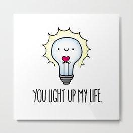 You Light Up My Life Metal Print
