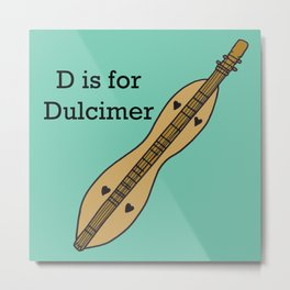 D is for Dulcimer, typed Metal Print