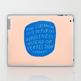 pursue wholeness over perfection Laptop & iPad Skin