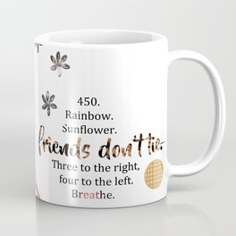 friends don't lie. (quotes) Coffee Mug