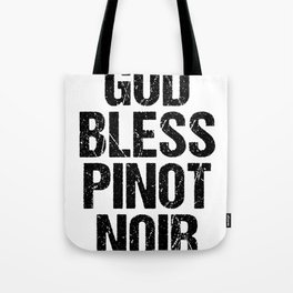 God Bless Pinot Noir graphic | Wine product print Tote Bag