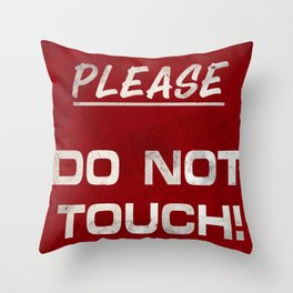 Do not touch Throw Pillow