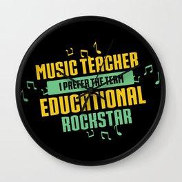 Music Teacher I Prefer The Term Educational Rockstar Wall Clock
