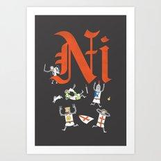 Ni! Art Print