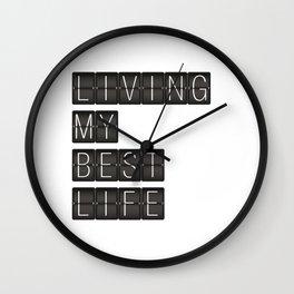 Living My Best Life Wall Clock