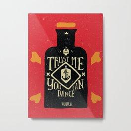 Trust me you can dance -Vodka Metal Print