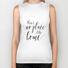 PRINTABLE Art,There's No Place Like Home,Home Sweet Home,Home Is Wherever I'm With You Biker Tank