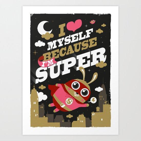 I'm super Art Print