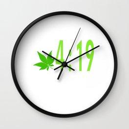 "A Nice Cannabis Tee For High Persons ""It's 4:19"" Got A Minute?"" T-shirt Design Cigarette Rasta Drug Wall Clock"