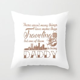 Traveling Daddy Throw Pillow