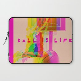 ball is life Laptop Sleeve