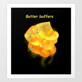 Butter Buffers Art Print