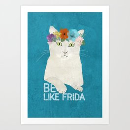 Be like Frida! White cat in flower crown on sky blue Art Print